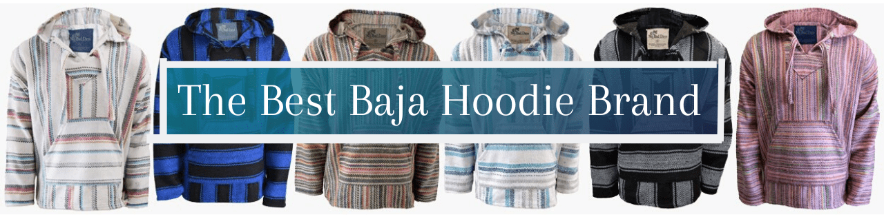 The BEST Baja Hoodie Brand You NEED To Get Your Hands On
