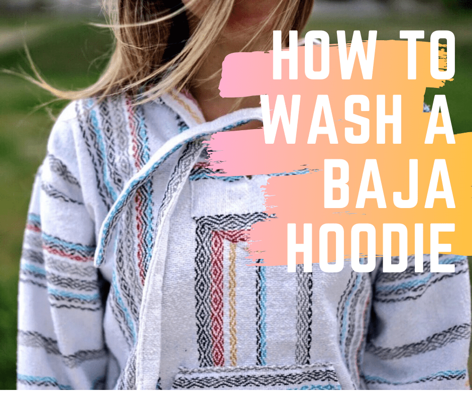 How To Easily Wash Your Baja Hoodie